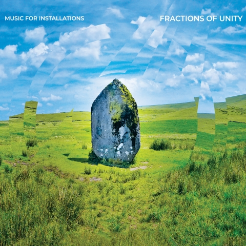 Music For Installations - Fractions Of Unity - album cover